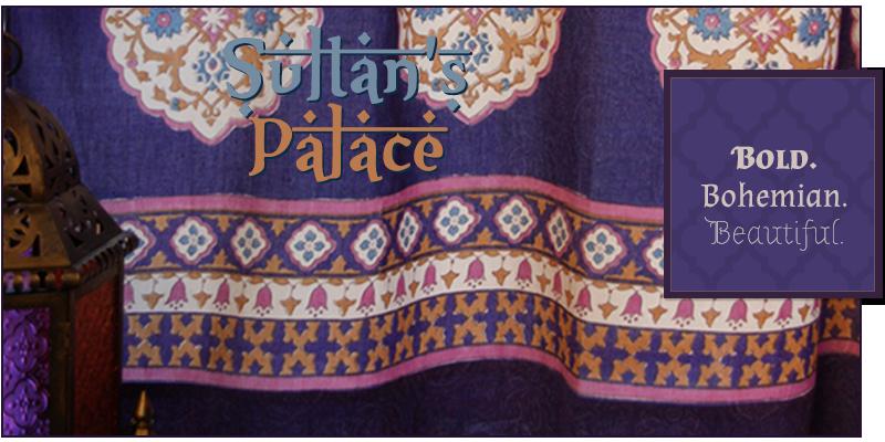 Sultan's Palace: Bold. Bohemian. Beautiful.