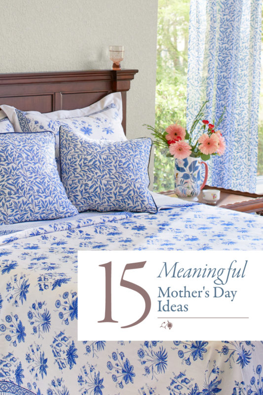 blue and white bedding with flowers and sign that says 15 meaningful mother's day ideas