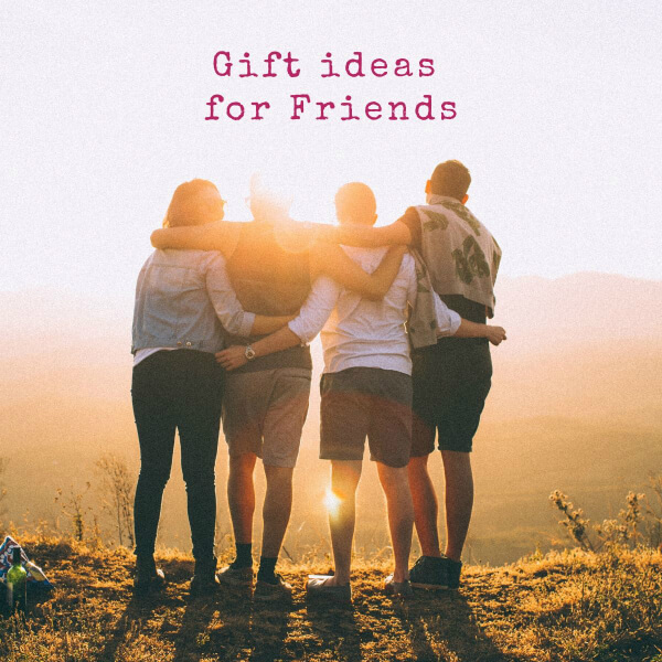 gift ideas for friends