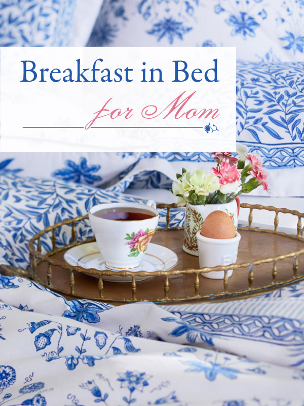 Breakfast in bed with Mom this Mothers Day